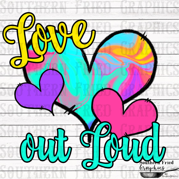 Love out Loud Printable Digital Design