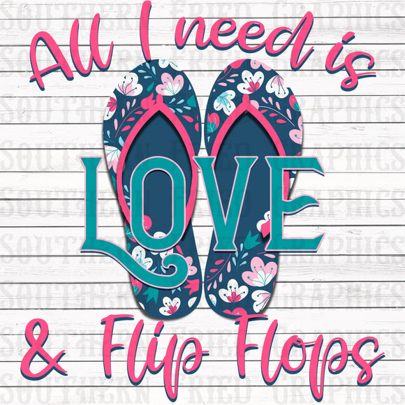 All I need is Love and Flip Flops Digital Graphic