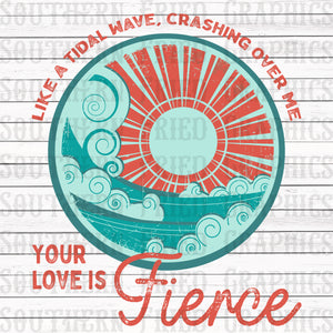 Your Love is Fierce Digital Design