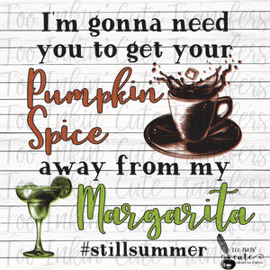 Get your Pumpkin Spice away from my Margarita Sublimation Transfer