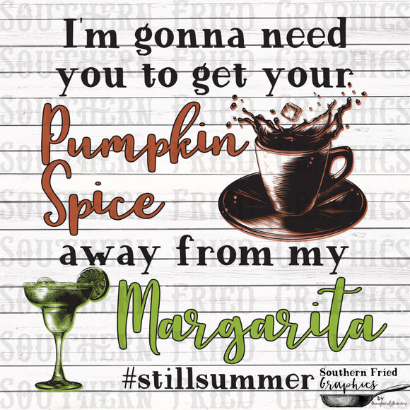 Get your Pumpkin Spice away from my Margarita Digital Graphic