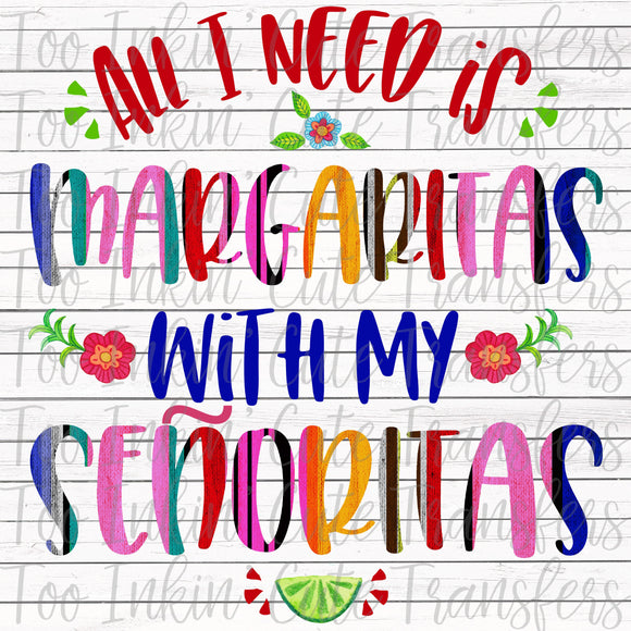 All I Need is Margaritas with my Senoritas Transfer
