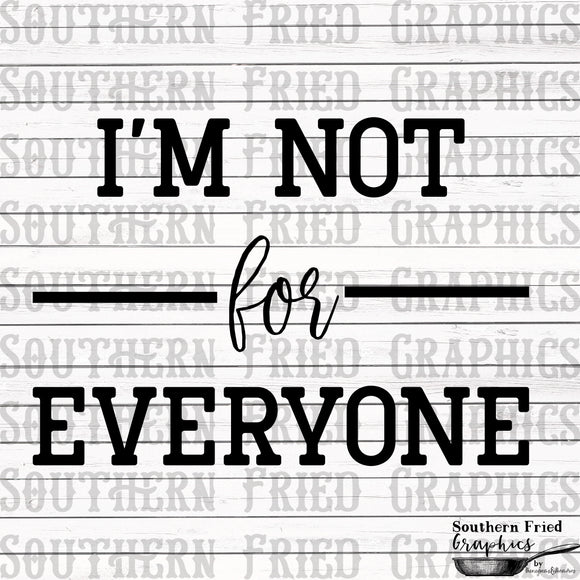 I'm Not for Everyone Digital Graphic