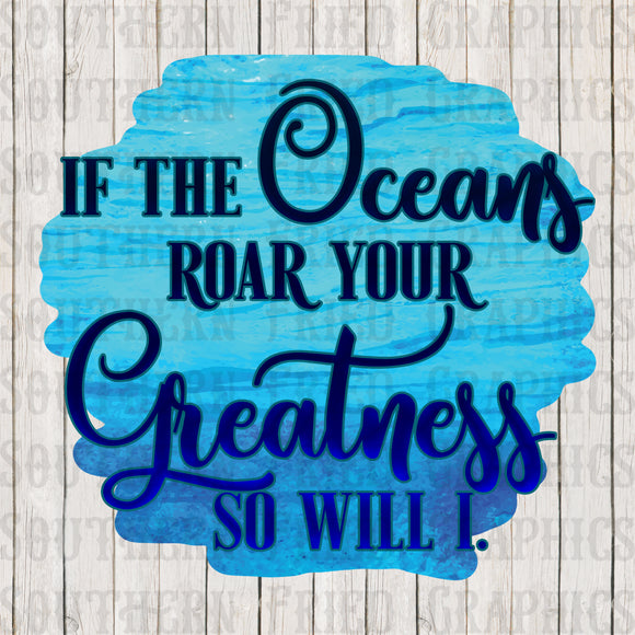 If the Oceans Roar Your Greatness Digital Graphic