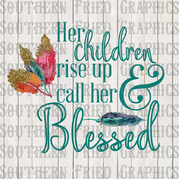Her Children Rise Up & Call Her Blessed Graphic