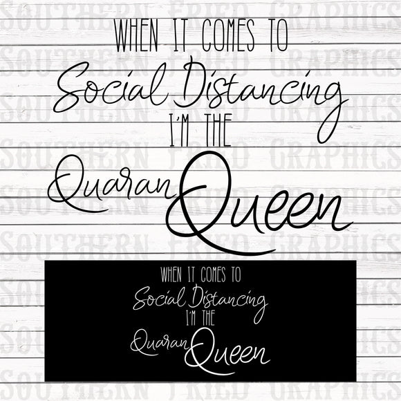 Social Distancing/QuaranQueen Graphic Set/Includes Black and White Versions + SVG
