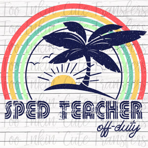 SPED Teacher Off-Duty Sublimation Transfer
