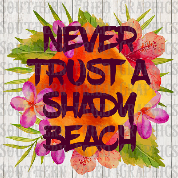 Never Trust a Shady Beach Digital Graphic