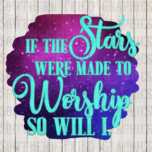 If the Stars were made to Worship Digital Graphic