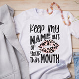 Keep my Name out of your Thin Mouth Digital Graphic