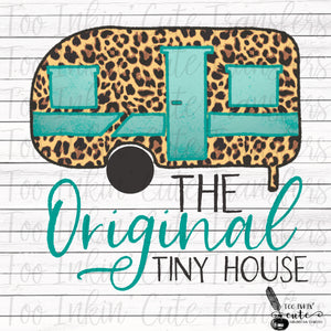 The Original Tiny House Camper Sublimation Transfer