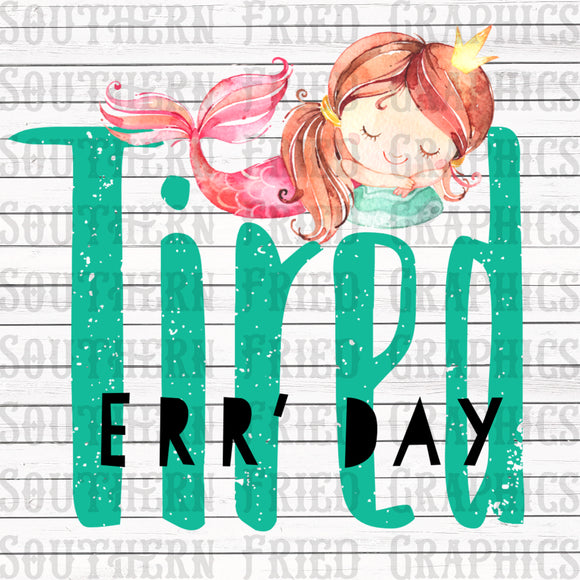 Tired Err' Day Digital Graphic