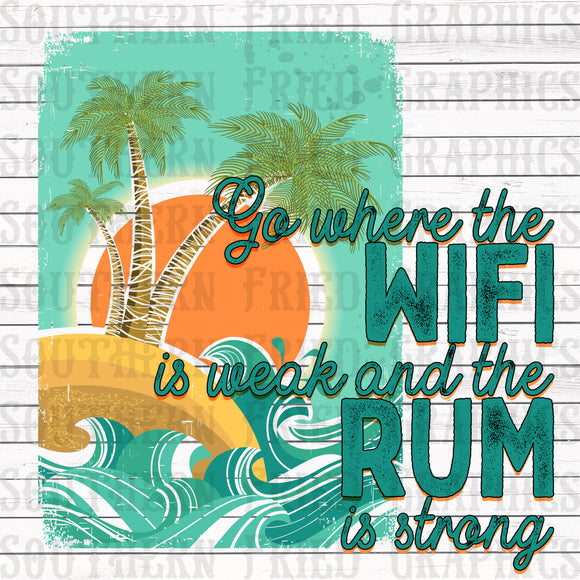 Go Where the WIFI is weak and the Rum is Strong Digital Graphic