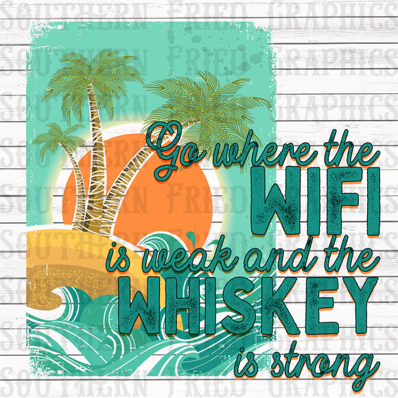 Go Where the Wifi is Weak and the Whiskey is Strong Digital Graphic
