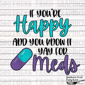 If you're happy and you know it Yay for Meds Digital Design