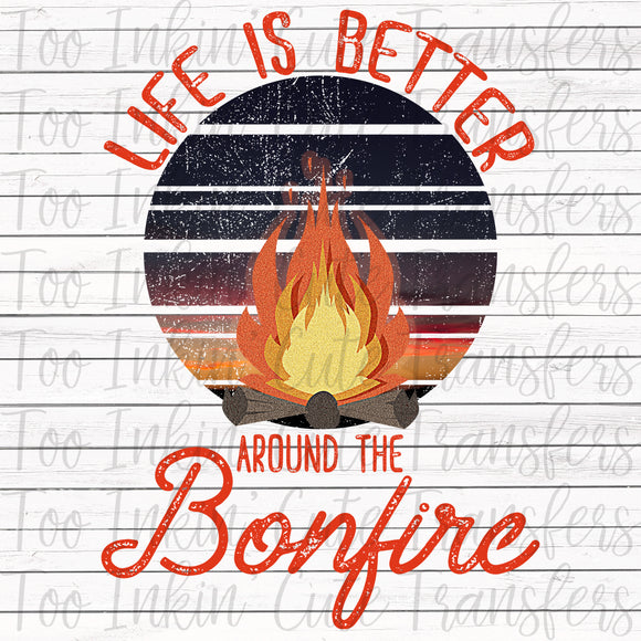 Life is Better Around the Bonfire Transfer