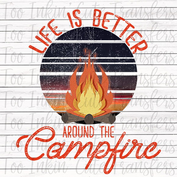 Life is Better Around the Campfire Transfer