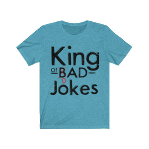 King of Bad/Dad Jokes Unisex Jersey Short Sleeve Tee