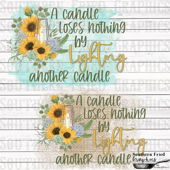 A Candle Loses Nothing by Lighting another Candle Digital Design Set