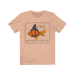 Be Brave Gold Fish Short Sleeve Tee