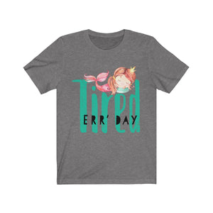 Tired Errday Short Sleeve Tee