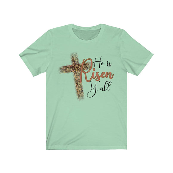 He is Risen Y'all Short Sleeve Tee