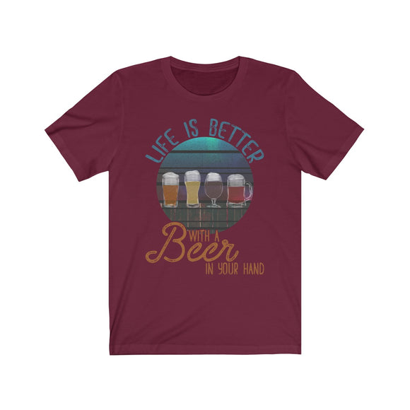 Life is Better with a Beer in your Hand Short Sleeve Tee