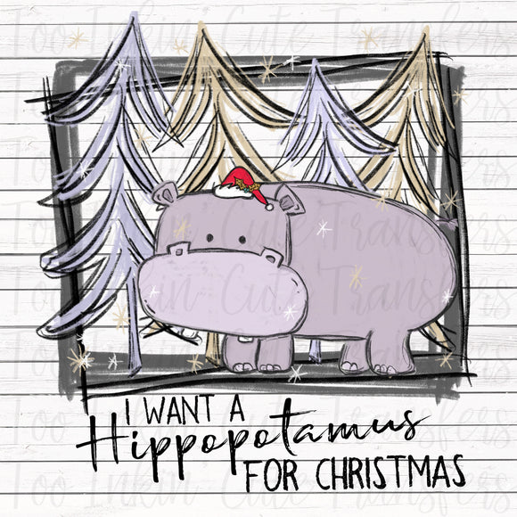 I want a Hippopotamus for Christmas Screen Print Transfer RTS
