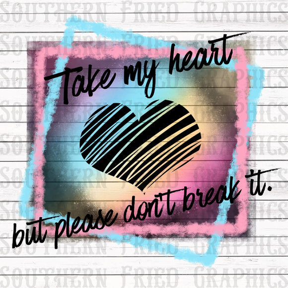 Take my Heart Digital Design