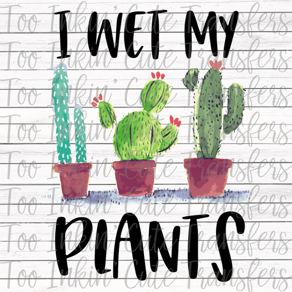 I Wet my Plants Transfer