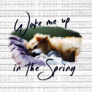 Wake Me Up in the Spring Dog Digital Graphic