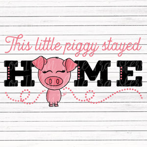 This little piggy stayed Home Digital Graphic