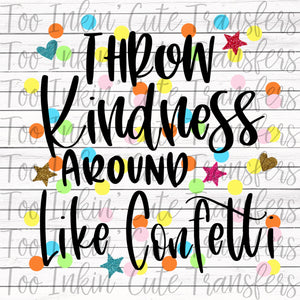 Throw Kindness around like Confetti Transfer