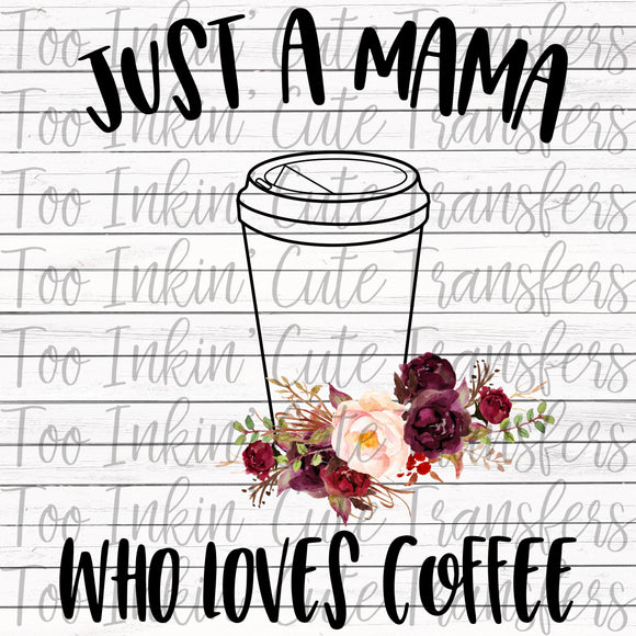 Just a Mama who Loves Coffee Transfer