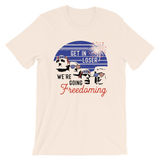 Get in Loser, We're Going Freedoming Short-Sleeve Unisex T-Shirt