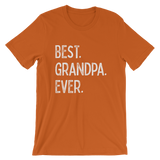 Best. Grandpa. Ever. Short-Sleeve Unisex T-Shirt