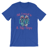 All I need is Love and Flip Flops Short-Sleeve Unisex T-Shirt