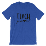 Teach Your Heart Out Short-Sleeve Unisex T-Shirt