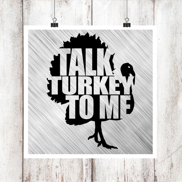 Talk Turkey to Me Digital Graphics