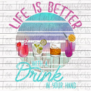 Life is Better with a Drink in your Hand Transfer
