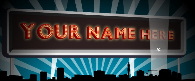 Do you want to see your name in lights?