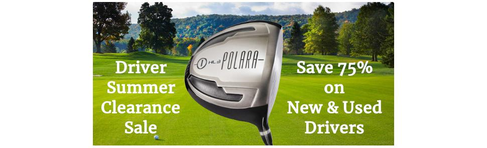 Summer Clearance Sale on New & Used Drivers
