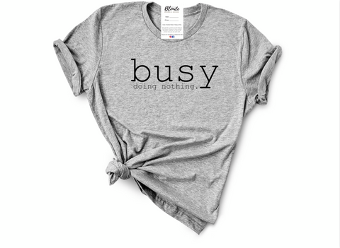 Blonde Ambition Busy Doing Nothing Tee