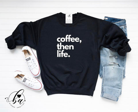 Blonde Ambition Coffee Then Life Sweater