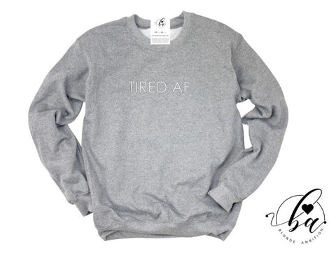 Blonde Ambition Tired AF Sweater