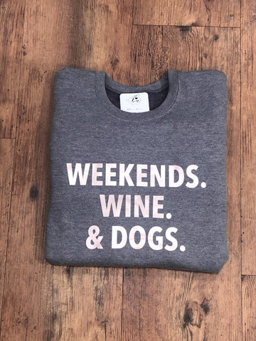 Blonde Ambition Weekends, Wine & Dogs Sweater