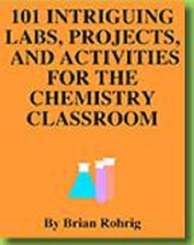 101 Intriguing Labs, Projects, and Activities for the Chemistry Classroom Book - Online Science Mall