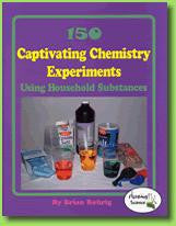 150 Captivating Chemistry Experiments Using Household Substances Book