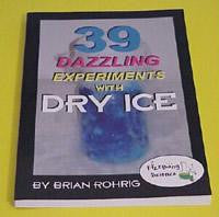 39 Dazzling Experiments with Dry Ice Book