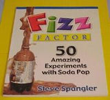 Fizz Factor - 50 Amazing Experiments with Soda Pop Book